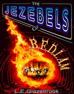 The JEZEBELS of BEDLAM: An urban fantasy paranormal mystery thriller with romance, suspense, shape shifters, gargoyles and a baffled detective. (The Chronicles of Tweldor Book 1) - Book Cover