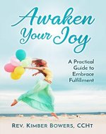 Awaken Your Joy: A Practical Guide To Embrace Fulfillment - Book Cover