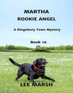 Martha Rookie Angel: Cozy Crime (A Dingebury Town Mystery Series Book 10) - Book Cover