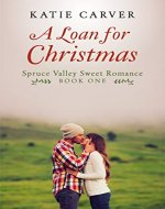 A Loan for Christmas: Spruce Valley Sweet Romance - Book Cover
