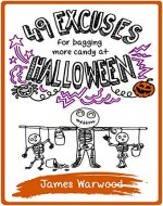 49 Excuses for Bagging More Candy at Halloween (The 49... Book 12) - Book Cover