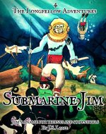 Submarine Jim (The Longfellow Adventures Book 4) - Book Cover