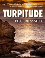 TURPITUDE: Detectives investigate a sinister murder in this gripping Scottish murder mystery (Detective Inspector Munro murder mysteries Book 10) - Book Cover