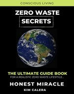 Zero Waste Secrets: The Ultimate Guidebook For A Realistic Zero Waste Lifestyle... - Book Cover