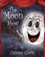 The Moon Show (Kid Astronomy Book 3) - Book Cover