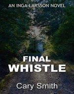 Final Whistle (Lincolnshire Murder Mystery Book 11) - Book Cover