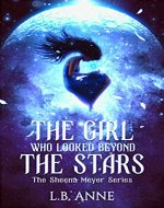 The Girl Who Looked Beyond The Stars (Sheena Meyer Book 1) - Book Cover