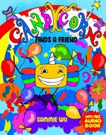 Candycorn Finds A Friend - Show your kids how to find deserving friendships: A Fun Short Story for  Boys and Girl aged 3 and above teaching values of true friendship with Downloadable Audio Version - Book Cover