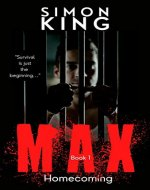 MAX (Book 1, Homecoming) : A Crime Thriller Fiction Series - Book Cover