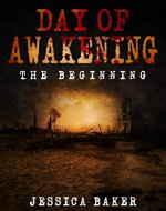 Zombie Apocalypse: Day Of Awakening - The Beginning: A Romance Zombie Survival Thriller (Zombies, Thriller, Romance , Plague, Dead, Survival, Post-Apocalyptic, Science Fiction, Book 1) - Book Cover