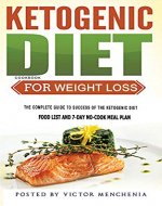The Ketogenic Diet Cookbook for Weight Loss: The Complete Guide to Success of the Ketogenic Diet, Food List and 7-Day no-Cook Meal Plan - Book Cover