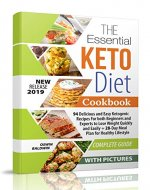 The Essential Keto Diet Cookbook: 94 Delicious and Easy Ketogenic Recipes For both Beginners and Experts to Lose Weight Quickly and Easily + 28-Day Meal Plan for Healthy Lifestyle - Book Cover
