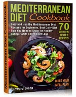 Mediterranean Diet Cookbook: Easy and Healthy Mediterranean Diet Recipes for Beginners. Best Daily Diet Tips You Need to Know for Healthy Eating Habits and Weight Loss (Mediterranean Diet Lifestyle) - Book Cover