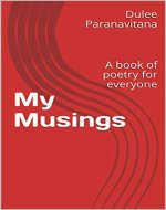 My Musings: A book of poetry for everyone - Book Cover