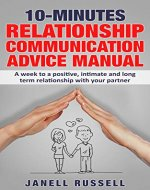 10-Minutes Relationship Communication Advice Manual: Enjoy  Positive, Intimate and Long Term Relationship with your partner - Book Cover