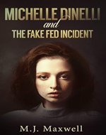 Michelle Dinelli and the Fake Fed Incident (Book 1) - Book Cover