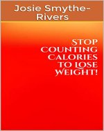 Stop Counting Calories to Lose Weight! (Metabolic Health Publications Book 8) - Book Cover