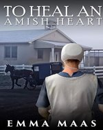 To Heal an Amish Heart - Book Cover