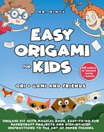 Easy Origami for Kids: Ori + Gami and Friends. Origami Kit with Magical Book, Easy-to-Do Fun Papercraft Projects and Step-by-Step Instructions to the Art ... Folding (Dover Origami Papercraft Book 1) - Book Cover