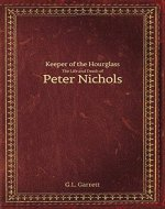 Keeper of the Hourglass: The Life and Death of Peter Nichols - Book Cover