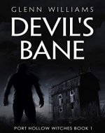 Devil's Bane: A Paranormal Thriller (The Port Hollow Witches Book...