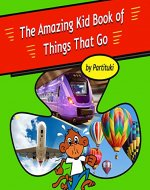 The Amazing Kid Book of Things That Go - Book Cover
