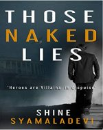 THOSE NAKED LIES: Heroes are Villains in Disguise - Book Cover