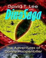 DinoSaga (The Adventures of Danny Hoopenbiller): A collection of 3 chapter books previously published by David T. Lee at age 9, 10 and 12 (55,000 words). - Book Cover