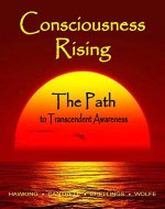 Consciousness Rising, The Path to Transcendent Awareness - Book Cover