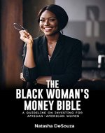 The Black Women's Money Bible: A guideline on investing for African-American women - Book Cover