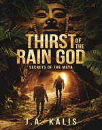 Thirst Of The Rain God: Secrets of the Maya - Book Cover