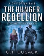 The Hunger Rebellion: A Dystopian Tale (Sanctuary Series Book 1) - Book Cover