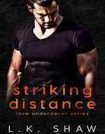Striking Distance (Love Undercover Book 2) - Book Cover