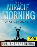 The Miracle Morning For Entrepreneurs : 30 days life changing challenge . - Book Cover