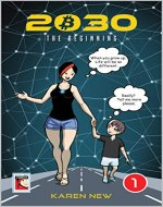 2030 - The Beginning: Comic Book on Blockchain, Bitcoin..and more. Parents Guide Included! - Book Cover