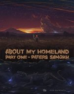 ABOUT MY HOMELAND: Part one - PATER SAMOKH - Book Cover