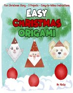 Easy Christmas Origami. Fun Christmas Story,12 Projects, Easy-to-follow Instructions (Dover Origami Papercraft Book Book 2) - Book Cover