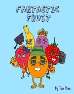 Fantastic Fruit: An A-Z of fruit for kids - Book Cover