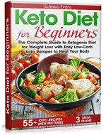 Keto Diet for Beginners: The Complete Guide to Ketogenic Diet for Weight Loss with Easy Low-Carb Recipes to Heal Your Body - Book Cover