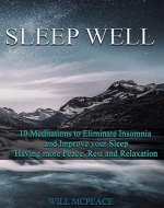 Sleep Well: 10 Meditations to Eliminate Insomnia and Improve your Sleep, Having more Peace, Rest, and Relaxation - Book Cover