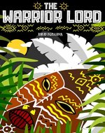 The Warrior Lord: An Epic Adventure Story - Book Cover