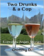 Two Drunks & a Cop: Everyday Angel Stories - Book Cover