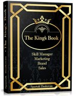 The King`s Book: Skill Manager. Marketing, Brand and Sales. Step-By-Step Algorithm for Launching PLUS The Content Marketing & Sales Help - Book Cover