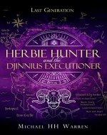Herbie Hunter and the Djinnius Executioner (Last Generation Book 3) - Book Cover