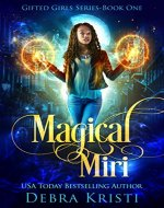 Magical Miri (Gifted Girls Series Book 1) - Book Cover