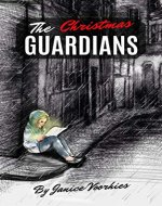 The Christmas Guardians: A heart-warming, small town Christmas story with a dash of Heaven. - Book Cover