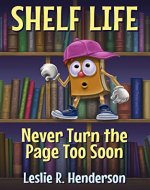 Never Turn the Page Too Soon (SHELF LIFE Book 1) - Book Cover
