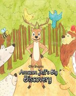 Amazon Jeff's Big Discovery: Jeff the charming deer searches for his special skill in the Amazon rainforests - Book Cover