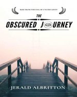 The Obscured Journey: Rise from the Fog of Uncertainty - Book Cover