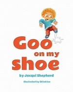 Goo on my shoe - Book Cover